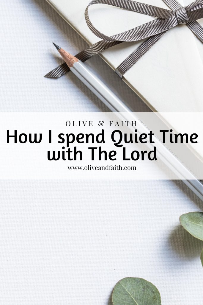 How I spend Quiet Time with The Lord